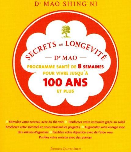 Secrets de longévité du Dr Mao : Un programme santé de 8 semaines pour vivre jusqu'à 100 ans et plus...