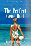 The Perfect Gene Diet: Use Your Body's Own APO E Gene to Treat High Cholesterol, Weight Problems, Heart Disease, Alzheimer's...and More! (English Edition)