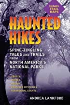 Haunted Hikes: Spine-Tingling Tales and Trails from North America's National Parks