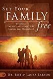 Set Your Family Free: Breaking Satan's Assignments Against Your Household