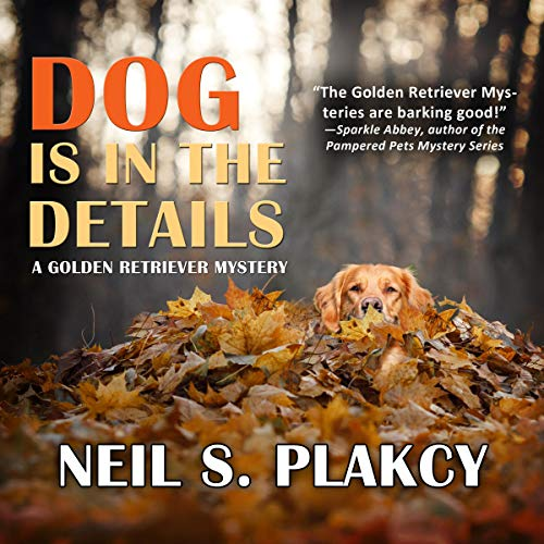 Dog Is in the Details     Golden Retriever Mysteries, Book 8              By:                                                                                                                                 Neil S. Plakcy                               Narrated by:                                                                                                                                 Kelly Libatique                      Length: 5 hrs and 25 mins     8 ratings     Overall 4.6
