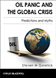 Oil Panic and the Global Crisis: Predictions and Myths (English Edition)