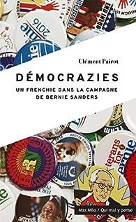 Démocrazies - Un frenchie dans la campagne de Bernie Sanders par Clement Pairot
