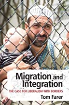 Migration and Integration: The Case for Liberalism with Borders (English Edition)
