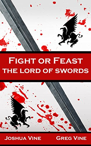 Fight or Feast: The Lord of Swords (English Edition)