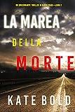La marea della morte (Un emozionante thriller di Alexa Chase—Libro 2) (Italian Edition)