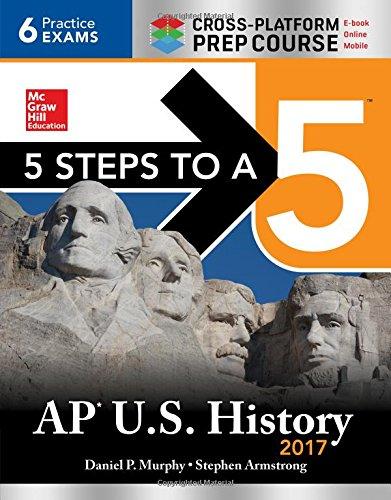 5 Steps to a 5 AP U.S. History 2017, Cross-Platform Prep Course