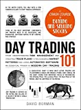 Day Trading 101: an Essential Primer in Modern Day Trading