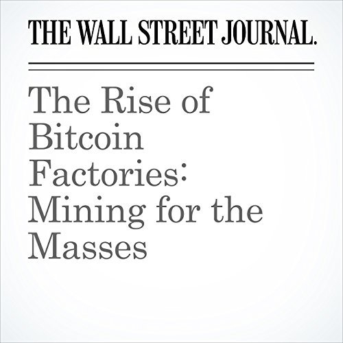 The Rise of Bitcoin Factories: Mining for the Masses copertina