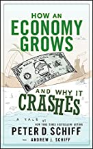 How an Economy Grows and Why It Crashes (English Edition)