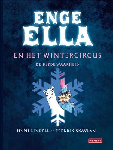 Enge Ella en het wintercircus: de derde waarheid