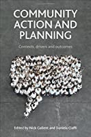 Community Action and Planning: Contexts, Drivers and Outcomes by Unknown(2016-06-15)