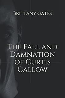 The Fall and Damnation of Curtis Callow