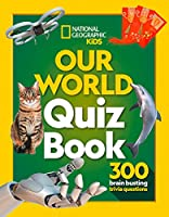 Our World Quiz Book: 300 Brain Busting Trivia Questions (National Geographic Kids)