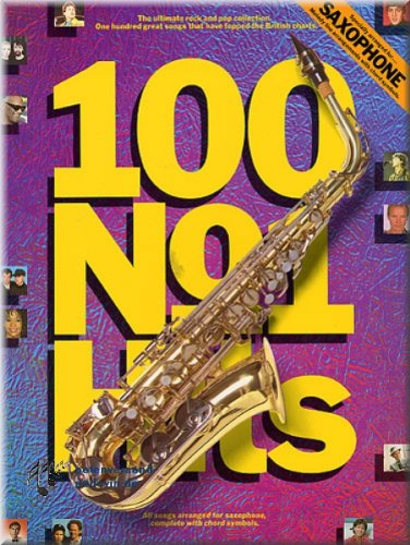 100Number One Hits For Saxophones Saxophone-Partitions pour]