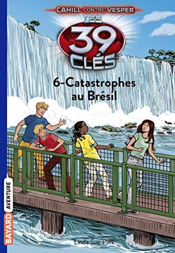Les 39 Clés, Tome 6 : Catastrophes au Brésil