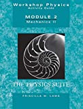 Workshop Physics Activity Guide, Module 2: Mechanics II