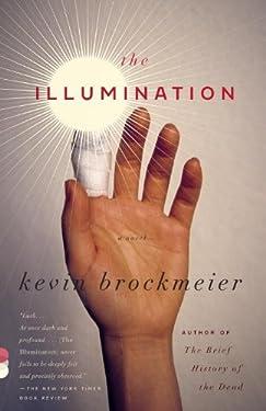 The Illumination: A Novel (Vintage Contemporaries)