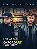 Royal Blood - Live at The Oxford Art Factory