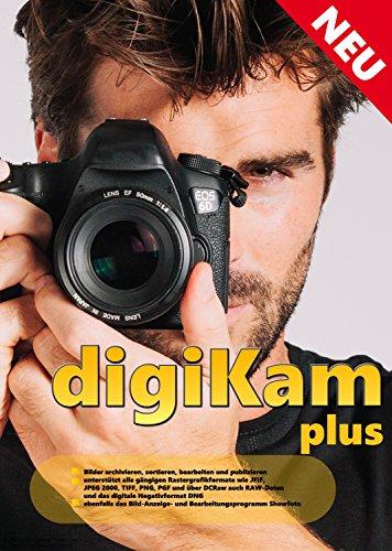Foto Manager DigiKam,professionelle digitale Fotobearbeitung ,Bildbearbeitungsprogramm, Bildverwaltung, Bild-Anzeige) ,Gesichtserkennung, Geotagging NEU+AKTUELL
