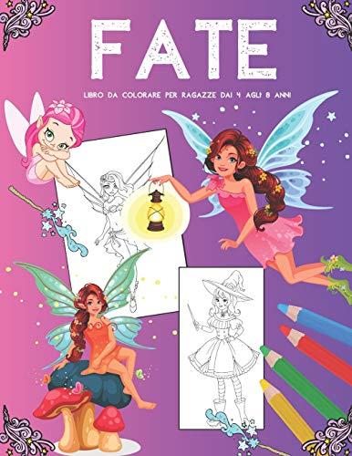 Fate Libro da Colorare per Ragazze dai 4 Agli 8 Anni: Super Fantasy Grandi Pagine da Colorare Con Personaggi Magici Carini | Libro di Attività Magiche per Bambini in età Prescolare