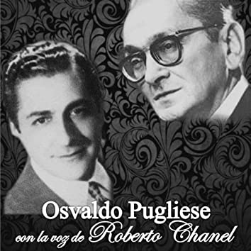 Osvaldo Pugliese Con la Voz de Roberto Chanel