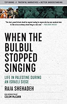 When the Bulbul Stopped Singing: Life in Palestine During an Israeli Siege by [Raja Shehadeh, Colum McCann]