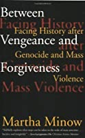 Between Vengeance and Forgiveness: Facing History after Genocide and Mass Violence by Martha Minow(1999-11-01)