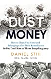Dust Money: How to clean your home and belongings after mold remediation so you don't have to throw everything away