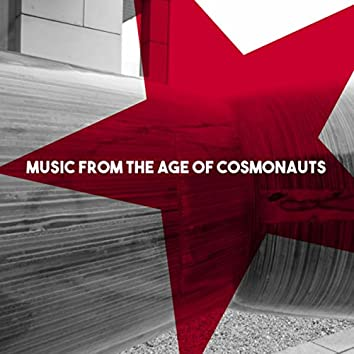 Music from the Age of Cosmonauts