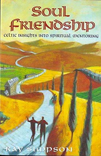Soul Friendship: Celtic Insights Into Spiritual Mentoring