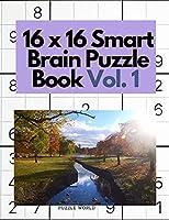 16 x 16 Smart Brain Puzzle Book Vol. 1