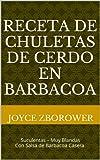 Receta de Chuletas de Cerdo en Barbacoa: con salsa casera de barbacoa con miel (Spanish Food and Nutrition Series nº 6)