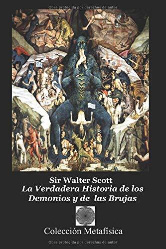 La Verdadera Historia de los Demonios y de las Brujas (Spanish Edition) PDF Books