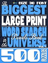 The Biggest LARGE PRINT Word Search Puzzle Book in the Universe: 500 Puzzles, Size 30 Font
