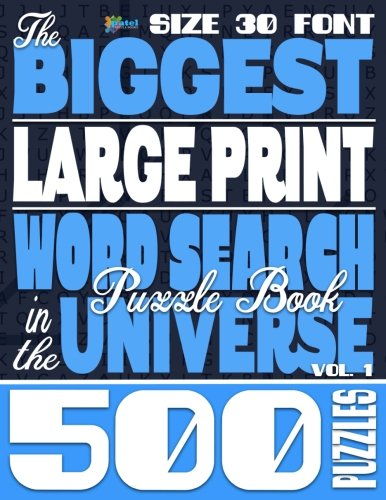 Compare Textbook Prices for The Biggest LARGE PRINT Word Search Puzzle Book in the Universe: 500 Puzzles, Size 30 Font Large Print Edition ISBN 9781514882467 by Books, Patel Puzzle
