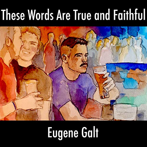 These Words Are True and Faithful audiobook cover art