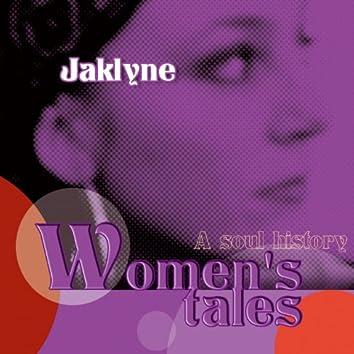 Women's Tales, légendes de femmes (A Soul History)