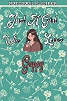 Just A Girl Who Loves Guppy Gift Women Notebook Planner: College,Finance,Homeschool,Appointment,Bill,To Do List,Passion,6x9 in ,Work List,Management,Teacher,Book,Gift