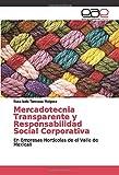 Mercadotecnia Transparente y Responsabilidad Social Corporativa: En Empresas Hortícolas de el Valle de Mexicali
