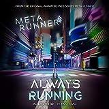 Always Running (From the Meta Runner Original Soundtrack) [feat. Mattxaj]