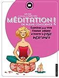 Méditation de pleine conscience !: exercices pour vivre l'instant présent et trouver la paix...