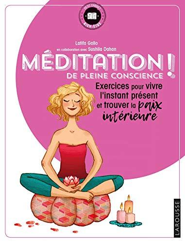 Méditation de pleine conscience !: exercices pour...