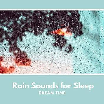 Rain Sounds for Sleep - Dream Time