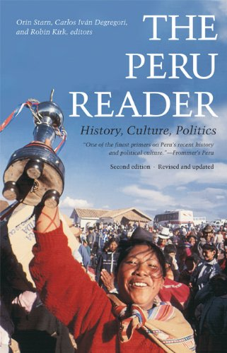 The Peru Reader: History, Culture, Politics (The Latin...