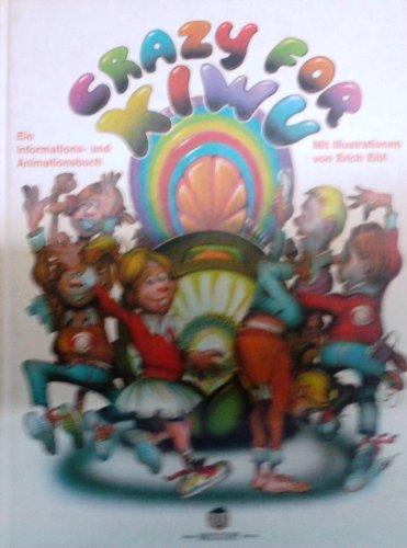 Crazy for KIWU. Ein Informations- und Animationsbuch