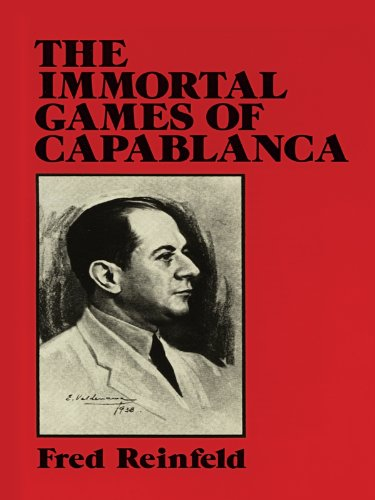 The Immortal Games of Capablanca (Dover Chess) (English Edition)