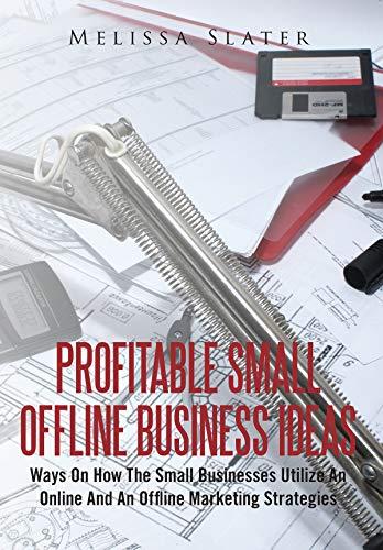 Profitable Small Offline Business Ideas: Ways on how the...