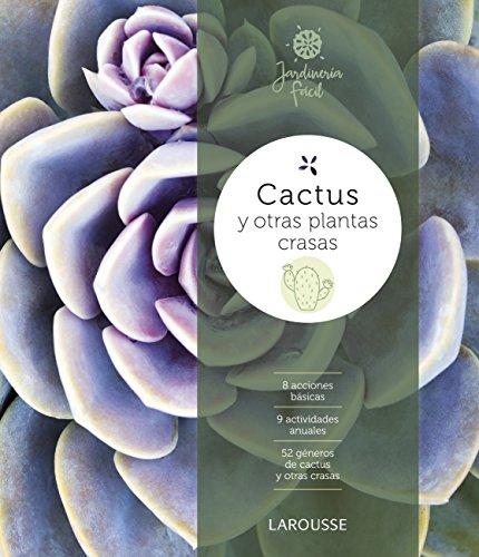 Cactus y otras plantas crasas (LAROUSSE - Libros Ilustrados/ Prácticos - Ocio...