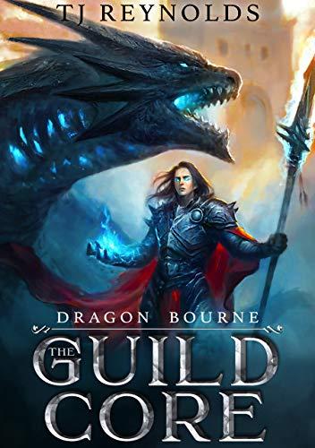 The Guild Core 1: Dragon Bourne (A Dungeon Adventure)